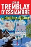 Louise Tremblay d'Essiambre - Les héritiers du fleuve  : Les héritiers du fleuve, tome 4 - 1931-1939.