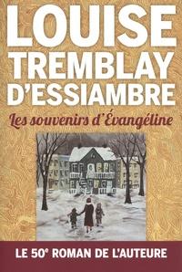 Louise Tremblay d'Essiambre - Les souvenirs d'Evangéline.