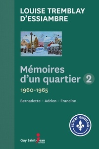 Louise Tremblay d'Essiambre - Mémoires d'un quartier 2 - 1960-1965.