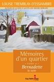 Louise Tremblay d'Essiambre - Mémoires d'un quartier Tome 11 : Bernadette, la suite.
