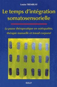 Le temps dintégration somatosensorielle - La pause thérapeutique en ostéopathie, thérapie manuelle et travail corporel.pdf