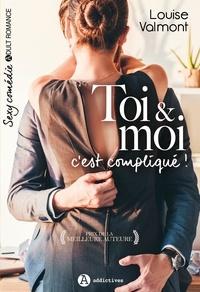 Louise Valmont - Toi & moi, c'est compliqué !.