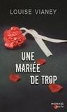 Louise Vianey - Une mariée de trop.