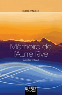 Louise Vincent - Mémoire de l'Autre Rive - Paroles d'Eveil.