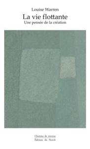 Louise Warren et  Krochka - La vie flottante - Une pensée de la création.