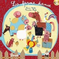 Louise Weeke et Parastou Haghi - La ferme danse. 1 CD audio