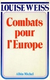 Louise Weiss - Combats pour l'Europe, 1919-1934.