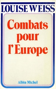 Louise Weiss et Louise Weiss - Combats pour l'Europe, 1919-1934.