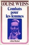 Louise Weiss - Combats pour les femmes, 1934-1939.
