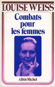 Louise Weiss et Louise Weiss - Combats pour les femmes, 1934-1939.