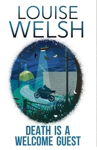 Louise Welsh - Death is a Welcome Guest - Plague Times Trilogy 2.