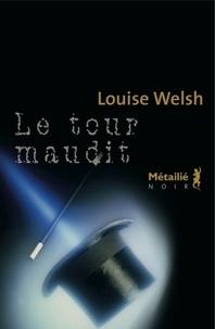 Louise Welsh - Le tour maudit.