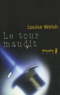 Louise Welsh - Le tour maudit.