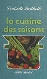 Louisette Bertholle et Danièle Heusslein-Gire - La cuisine des saisons.