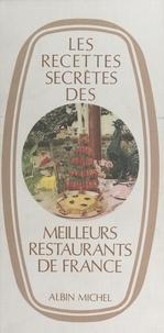 Louisette Bertholle et Emmanuel Sougez - Les recettes secrètes des meilleurs restaurants de France.