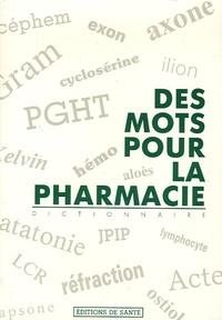 Louisette Josserand et André Boucherle - Des mots pour la pharmacie.