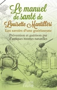 Le manuel santé de Louisette Mantilleri - Les savoirs dune guérisseuse.pdf