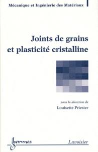 Louisette Priester - Joints de grains et plasticité cristalline.