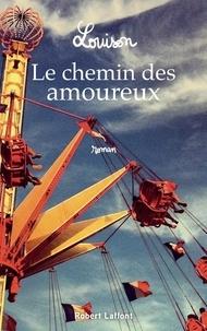 Téléchargeur de livres en ligne Le chemin des amoureux 9782221242216 en francais ePub PDF par Louison