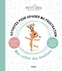 Louison Nielman et Thierry Manès - Activités pour apaiser ma frustration - Mon cahier des émotions.