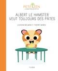 Louison Nielman et Thierry Manès - Albert le hamster veut toujours des pâtes.