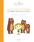 Louison Nielman et Thierry Manès - Boucle d'Or et les 3 ours ou comment respecter les limites.