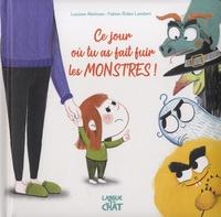Louison Nielman et Fabien Lambert - Ce jour où tu as fait fuir les monstres !.