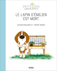 Louison Nielman et Thierry Manès - Le lapin d'Emilien est mort.