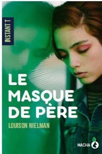 Louison Nielman - Le masque de père.
