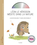 Louison Nielman et Madeleine Brunelet - Léon le hérisson médite dans la nature. 1 CD audio