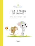Louison Nielman et Thierry Manès - Lucie la souris est jalouse.