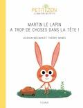 Louison Nielman et Thierry Manès - Martin le lapin a trop de choses dans la tête !.