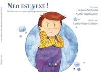 Louison Nielman et Marie Pagoulatos - Néo est vexé, petites recettes pour gérer ses émotions.