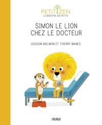 Louison Nielman et Thierry Manès - Simon le lion chez le docteur.