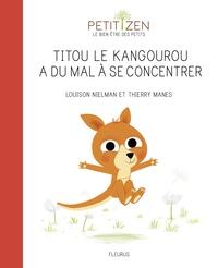 Louison Nielman et Thierry Manès - Titou le kangourou a du mal à se concentrer.