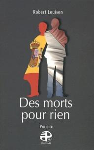 Louison Robert - Des morts pour rien.
