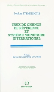 Loukas Stemitsiotis - Taux de change de référence et système monétaire international.