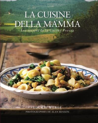 Loukie Werle - La cuisine della mamma - Les secrets de la cucina povera.