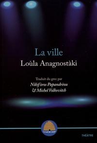 Loùla Anagnostàki - Pour la nuit ; La ville ; La parade.