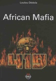 Loulou Dédola - 419 African Mafia.