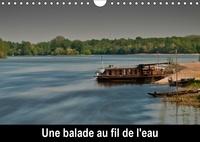 Loulou Moreau photographies - Une balade au fil de l'eau (Calendrier mural 2017 DIN A4 horizontal) - Promenade au gré des rivières. (Calendrier mensuel, 14 Pages ).
