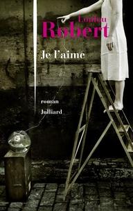 Téléchargement Pdf de livres Je l'aime (French Edition)