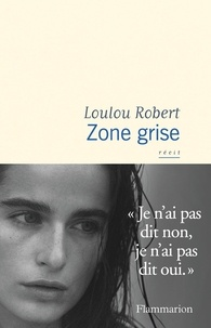 Loulou Robert - Zone grise.