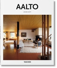 Louna Lahti - Alvar Aalto 1898-1976 - Le paradis pour les petites gens.