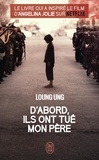 Loung Ung - D'abord, ils ont tué mon père.