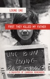 Loung Ung - First They Killed my Father - A Daughter of Cambodia Remembers.
