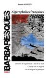 Lounis Aggoun - Barbaresques - Tome 1, Algéropholies françaises : Dessous de la guerre en Lybie et au Mali ; Coup d'Etat en Algérie ; De la religion en politique.