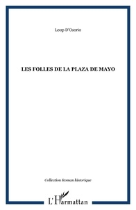 Loup d' Osorio - Les Folles de la Plaza de Mayo.