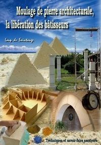 Loup de Saintonge - Moulage de pierre architecturale, la libération des bâtisseurs - Techniques et savoir-faire amateurs.
