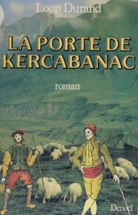 Loup Durand - La porte de kercabanac roman.